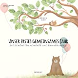 Babyalbum - UNSER ERSTES GEMEINSAMES JAHR: Die schönsten Momente und Erinnerungen - ein bezauberndes Buch zum Ausfüllen (PAPERISH Kinderbücher)