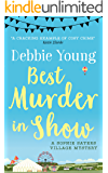 Best Murder in Show (Sophie Sayers Village Mysteries Book 1)