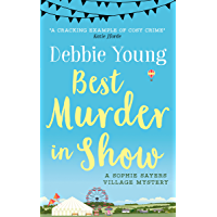 Best Murder in Show (Sophie Sayers Village Mysteries Book 1) (English Edition)