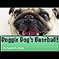 Doggie Dog's Baseball! (Doggie Dog Series Book 2)