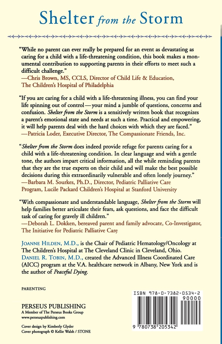 Shelter From The Storm: Caring For A Child With A Life-threatening  Condition: Joanne Hilden, Karen Lindsey, Daniel R. Tobin: 9780738205342:  Amazon.com: ...