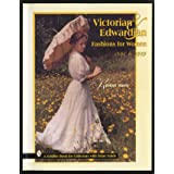 Download Victorian Edwardian Fashions For Women 1840 To 1919 By Kristina Harris