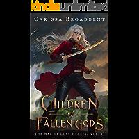 Children of Fallen Gods (The War of Lost Hearts Book 2)