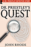Dr. Priestley's Quest: A Dr. Priestley Detective Story