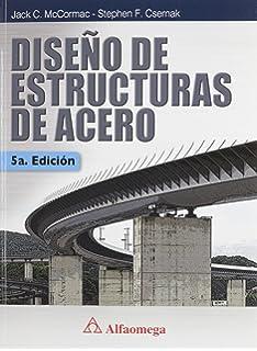 Diseño De Estructuras De Acero - 5ª ed. (Spanish Edition)