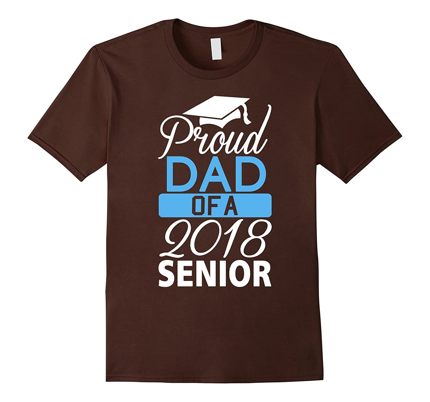 Mens Proud Dad of a 2018 Senior T-shirt
