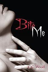 Bite Me: (Bitten, Book 1) Kindle Edition