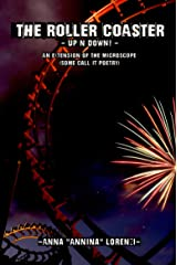 The Roller Coaster - Up'n'Down! - : An extension of The Microscope (some call it poetry) Kindle Edition