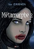 Métamorphe - Tome 2