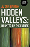 Hidden Valleys: Haunted by the Future