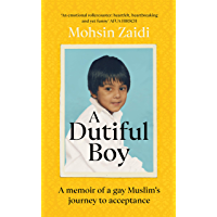 A Dutiful Boy: A memoir of a gay Muslim's journey to acceptance (English Edition)