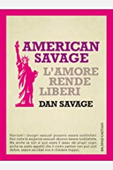 American Savage. L'amore rende liberi (Italian Edition) Kindle Edition