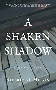 A Shaken Shadow: A Ghost Story
