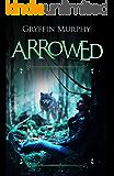 Arrowed (Arrowed Series Book 1)