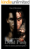 Dead Push (Book Eight) (Kiera Hudson Series Two 8)