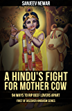 A Hindu's Fight for Mother cow: 94 ways to rip beef lovers apart (Discover Hinduism Book 1)