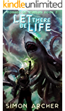 Let There Be Life (Forger of Worlds Book 2)