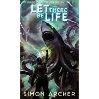 Let There Be Life (Forger of Worlds Book 2) (English Edition)