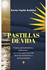 """""""Pastillas de vida"""": Lecciones para un pensamiento positivo y buena actitud. (Spanish Edition) Kindle Edition"""
