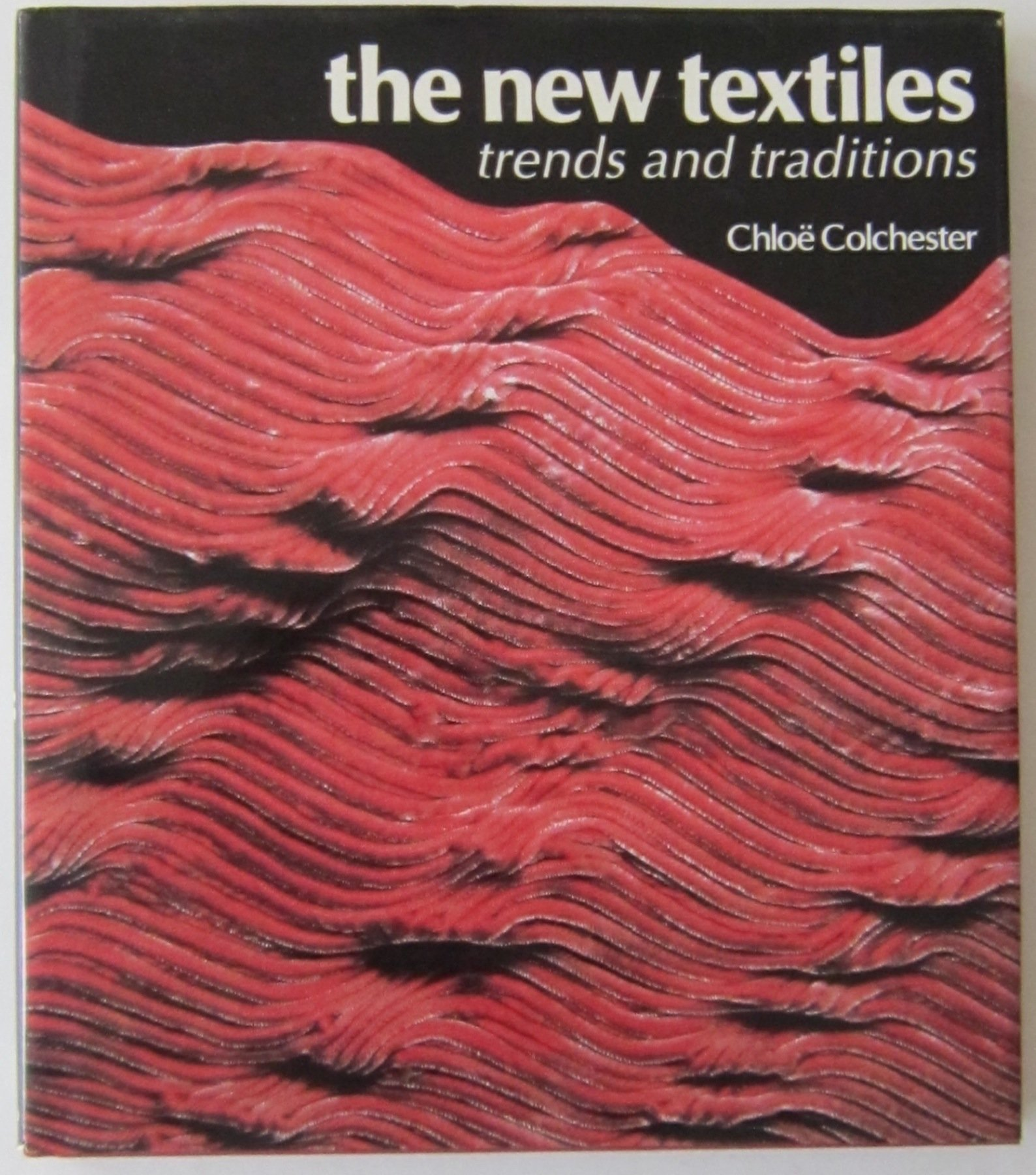 The New Textiles: Trends and Traditions