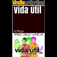 Vida Útil: A Peça (Todas as Peças de Pablo Diego Garcia Livro 2)