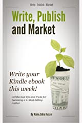 Write, Publish and Market your Kindle ebook in a week! (Kindle Publishing 1) Kindle Edition
