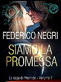Siamo la promessa (La saga di Promise Vol. 1)