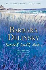Sweet Salt Air: A Novel Kindle Edition