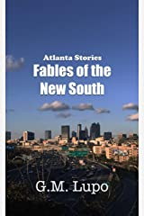 Fables of the New South: Atlanta Stories Kindle Edition