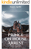 Prince on House Arrest: An Immortal Elements Harem Chronicle