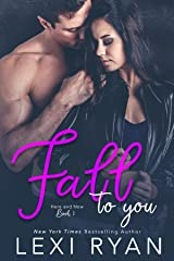 Fall to You (Here and Now Book 2) Kindle Edition