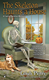 The Skeleton Haunts a House (A Family Skeleton Mystery Book 3)