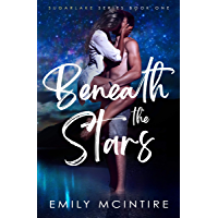 Beneath the Stars: A Small Town Second Chance Romance (Sugarlake Series, Book One) (English Edition)