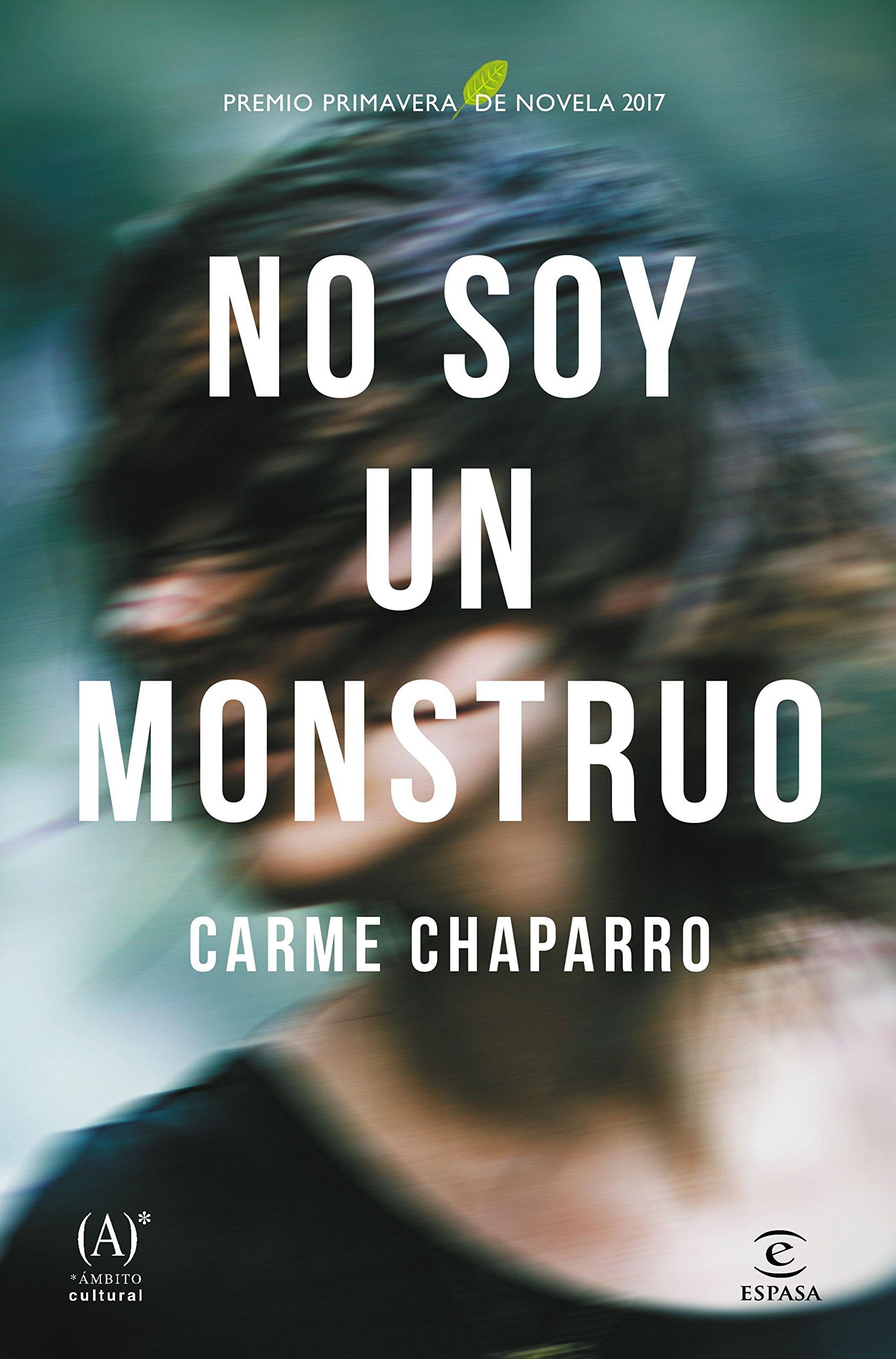 No soy un monstruo: Premio primavera de novela 2017 ESPASA ...