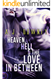 Heaven, Hell & the Love In Between