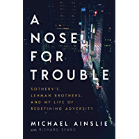A Nose for Trouble: Sotheby's, Lehman Brothers, and My Life of Redefining Adversity book cover