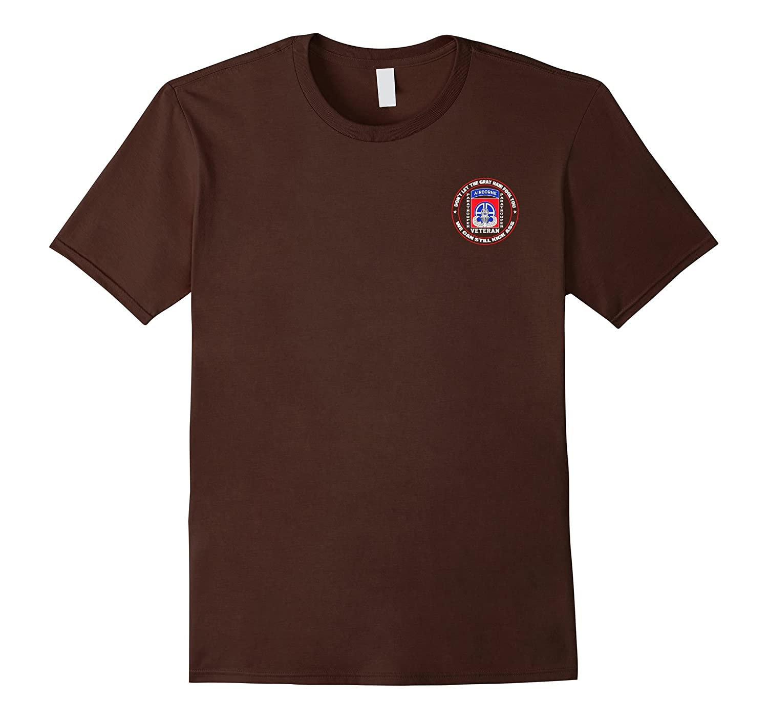 82nd Airborne Div – Don't Let The Gray Hair Fool You Tshirt