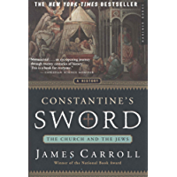 Constantine's Sword: The Church and the Jews -- A History (English Edition)
