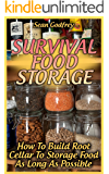 Survival Food Storage: How To Build Root Cellar To Storage Food As Long As Possible