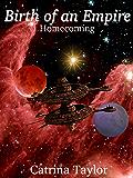 Birth of an Empire: Homecoming (Xarrok Series Book 3)