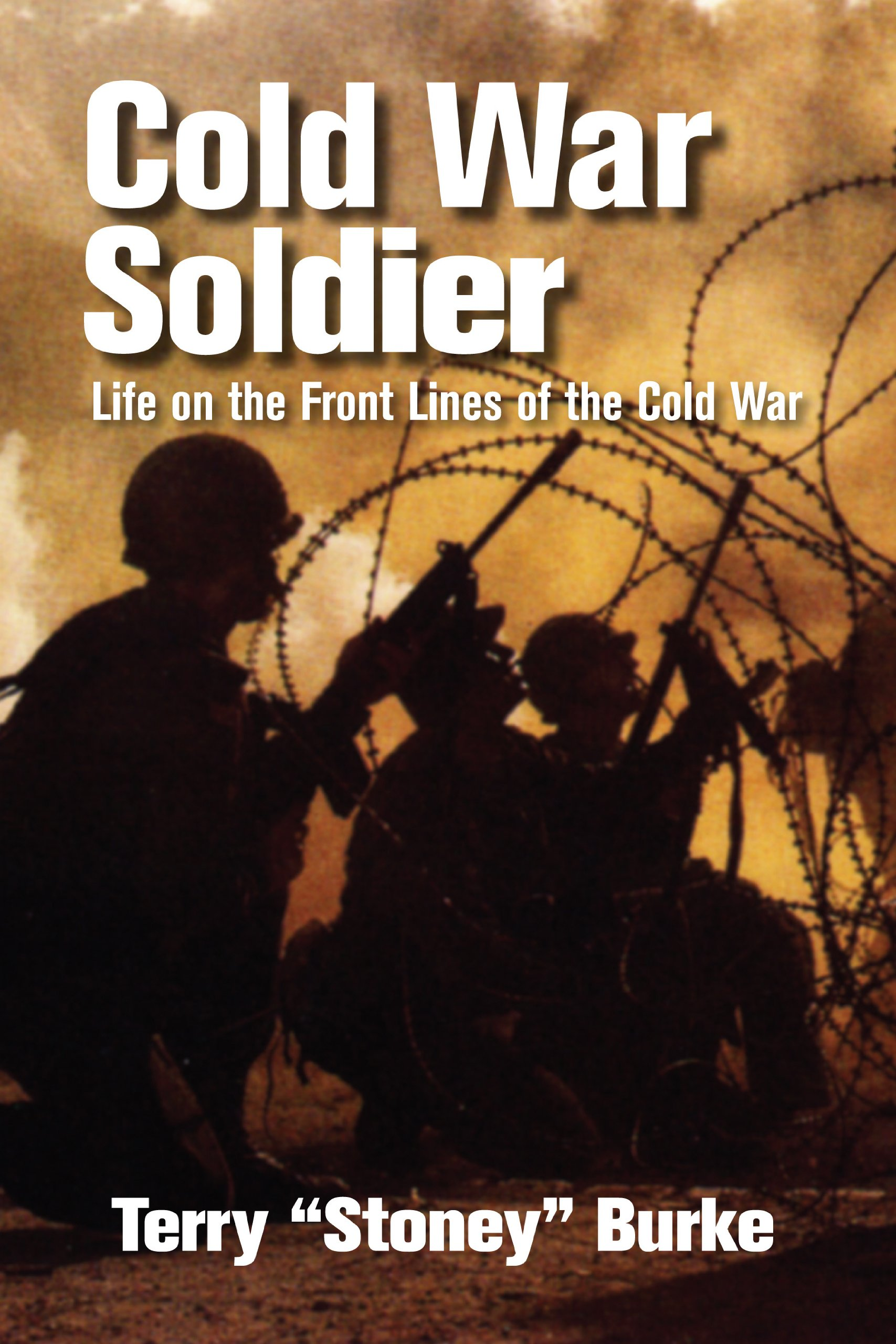 Read Online Cold War Soldier: Life on the Front Lines of the Cold War PDF