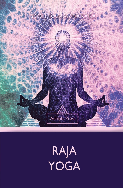 Raja Yoga (Yoga Elements): Yogi Ramacharaka: 9781787245853 ...