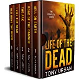 Life of the Dead - The Complete Collection: A Zombie Apocalypse Thriller