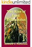 The Rise of Lord Belmundus (The Adventures of Lord Belmundus Book 1)