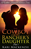 The Cowboy and the Rancher's Daughter Book 3 (A Western Historical Romance Series)