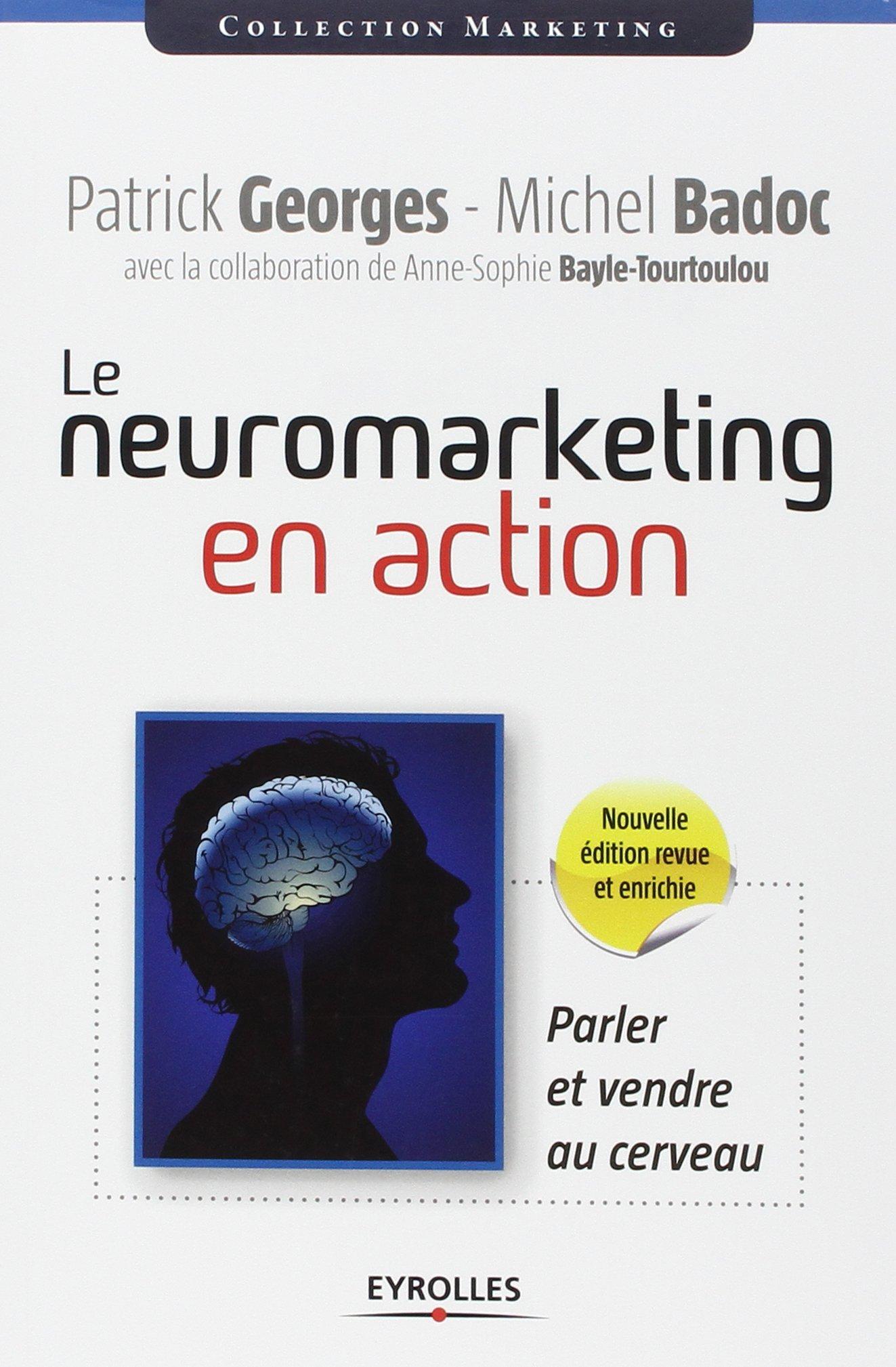 Le neuromarketing en action parler et vendre au cerveau - parler et vendre au cerveau.: Amazon.es: Michel Badoc, Patrick Georges, Anne-Sophie ...