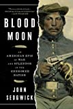 Blood Moon: An American Epic of War and Splendor in the Cherokee Nation