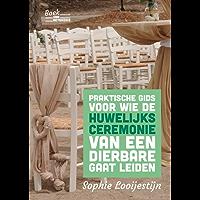 Praktische gids voor wie de huwelijksceremonie van een dierbare gaat leiden: Een hele eer, een hele klus (Boek van Betekenis Book 2)