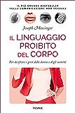 Il linguaggio proibito del corpo: Per decifrare i gesti delle donne e degli uomini