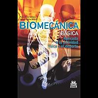 Biomecánica básica: Aplicada a la actividad física y el deporte (Color) (Deportes nº 24)